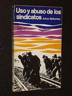 USO Y ABUSO DE LOS SINDICATOS: Arthur Bottomley