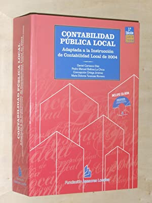 CONTABILIDAD PÚBLICA LOCAL - ADAPTADA A LA INSTRUCCIÓN DE CONTABILIDAD LOCAL DE 2004 + CD ROM