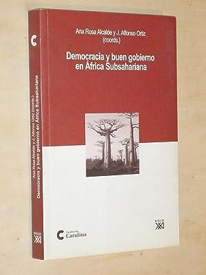 DEMOCRACIA Y BUEN GOBIERNO EN ÁFRICA SUBSAHARIANA: Ana Rosa Alcalde y J. Alfonso Ortiz (...