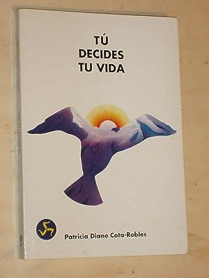 TÚ DECIDES TU VIDA: Patricia Diane Cota-Robles