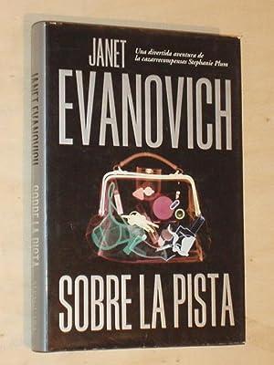 SOBRE LA PISTA: Evanovich, Janet