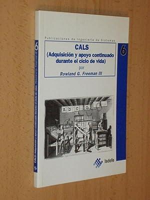 CALS (Adquisición y apoyo continuado durante el ciclo de vida): Rowland G. Freeman III