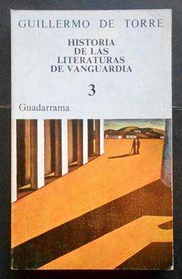 Historia de las literaturas de vanguardia (Vol.: Torre, Guillermo de