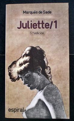 Juliette / 1: Sade, Marqués de