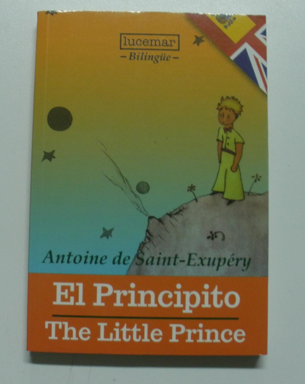 EL PRINCIPITO-BILINGUE THE LITTE PRINCE-: DE ANTOINE SAINT-EXUPERY