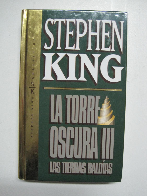 Las tierras baldías, la torre oscura 3 - King, Stephen