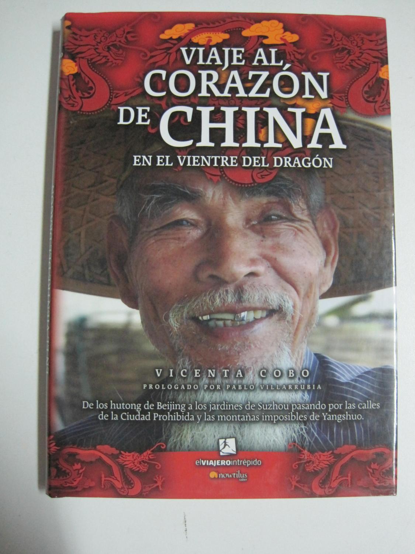 Viaje al corazón de China (El Viajero Intrépido) - Cobo Heras, Vicenta
