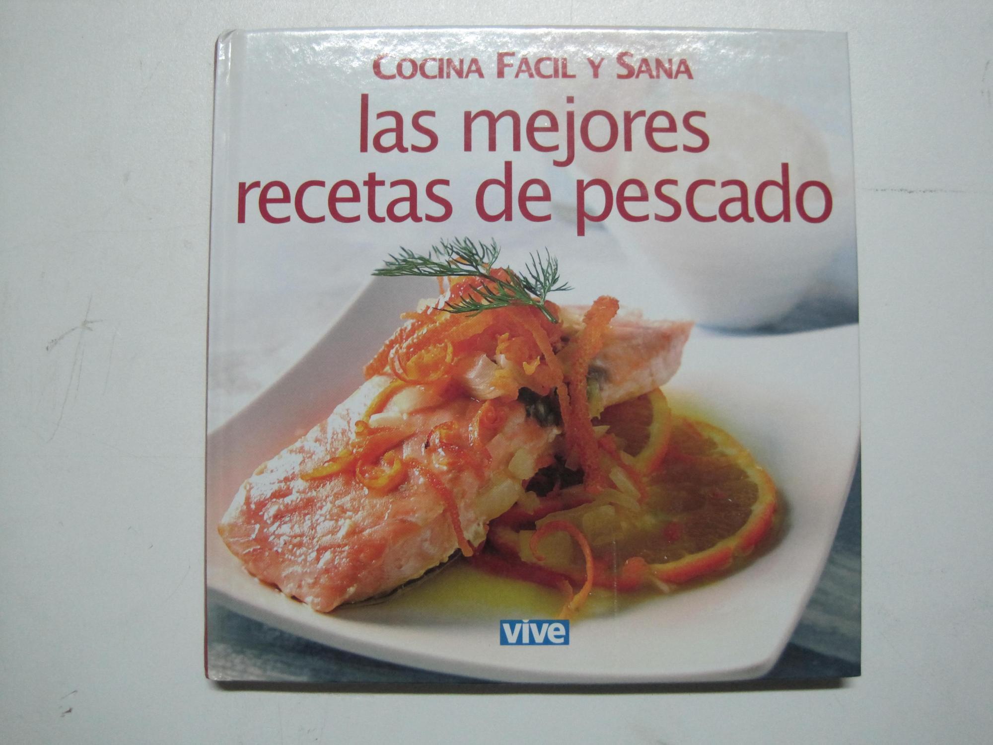 Cocina Fácil Y Sana, Las Mejores Recetas De Pescado