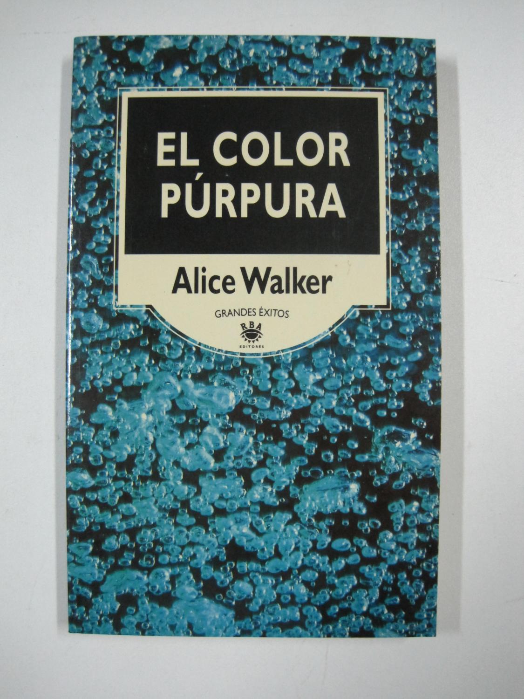 El color púrpura de Alice Walker: RBA, España 9788447307340 ...