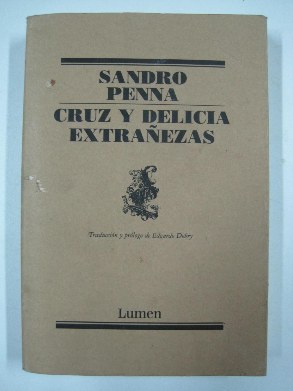 Cruz y Delicia / Extrañezas - Sandro Penna