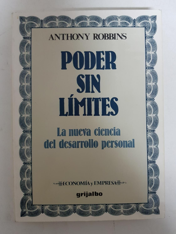 Poder sin límites. La nueva ciencia del desarrollo personal - Anthony Robbins