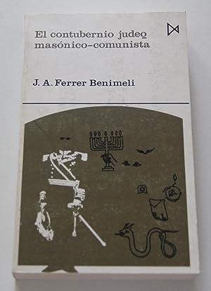 El contubernio judeo-masonico-comunista: Del satanismo al escandalo: Ferrer Benimeli, Jose