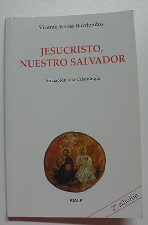 Jesucristo, nuestro salvador : iniciación a la: Ferrer Barriendos, Vicente