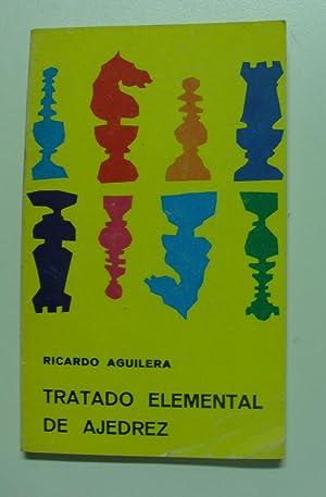 TRATADO ELEMENTAL DE AJEDREZ: B. AGUILERA