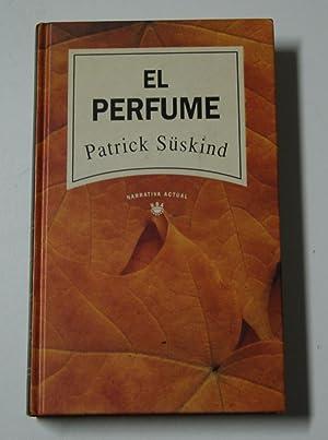 El Perfume Historia De Un Asesino: patrick suskind