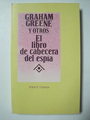 El libro cabecera del espía: GRAHAM GREENE Y