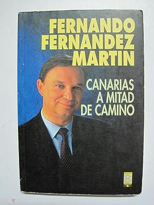 Canarias a Mitad de Camino: Fernando Fernandez Martin