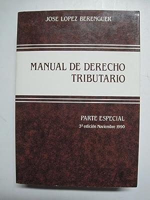 Manual de derecho tributario, parte especial: Lopez Berenguer, Jose