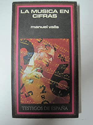 LA MUSICA EN CIFRAS: VALLS, Manuel.