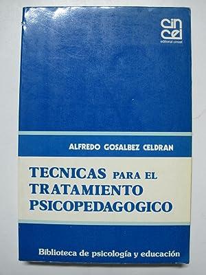 Tecnicas para el tratamiento psicopedagogico: Gosalbez Celdran, Alfredo