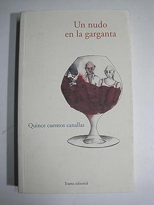 Un nudo en la garganta: Quince cuentos: Barrueco, José Ángel;