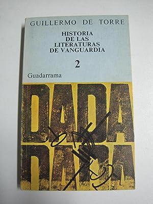 HISTORIA DE LAS LITERATURAS DE VANGUARDIA. Vol.: Guillermo De Torre