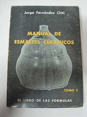 Manual de esmaltes ceramicos, el libro de: Jorge Fernández Chiti