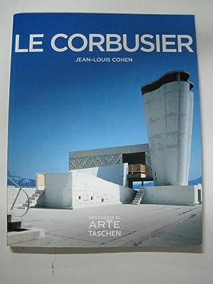Le Corbusier 1887-1965, el lirismode la arquitectura: Jean-Luis Cohen