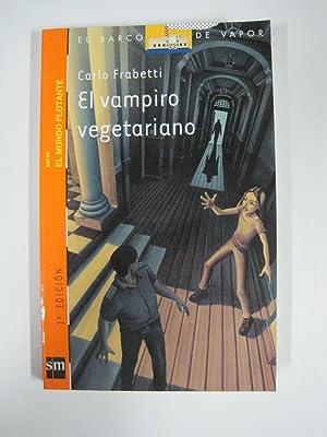 El vampiro vegetariano (El Barco De Vapor): Carlo Frabetti