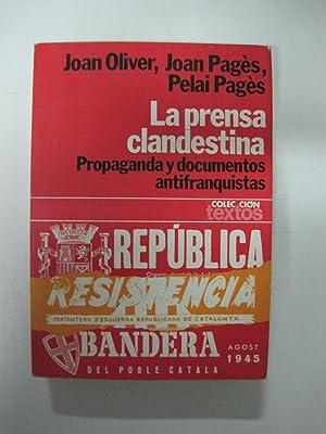 La prensa clandestina (1939-1956): Propaganda y documentos: Joan Oliver, Joan