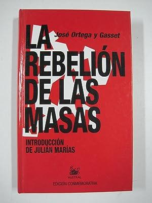 La rebelión de las masas. edición especial: José Ortega y