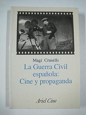La Guerra Civil Española: Cine y Propaganda: Magi Crusells