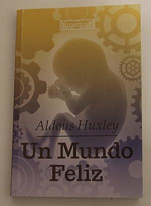 Un mundo feliz: Aldous Huxley