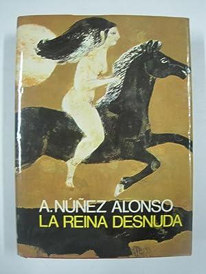 LA REINA DESNUDA: ALEJANDRO NUÑEZ ALONSO