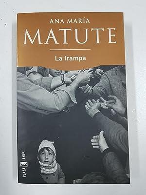 La trampa: Ana Maria Matute
