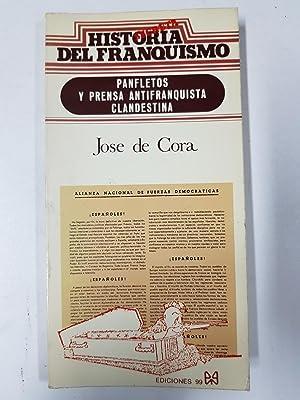 Panfletos y prensa antifranquista clandestina (Historia secreta: José de Cora