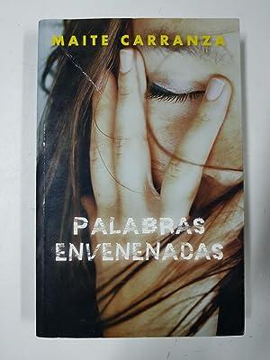 PALABRAS ENVENENADAS: MAITE CARRANZA