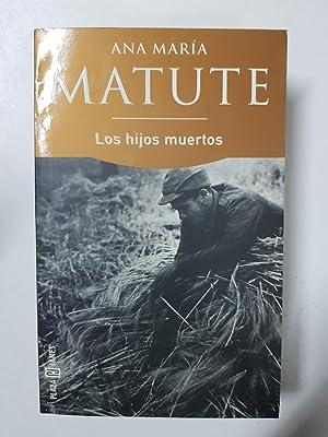 Los hijos muertos: Ana Maria Matute