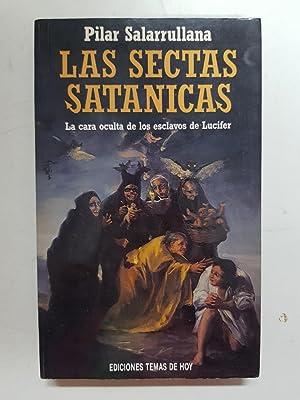 Las sectas sata?nicas (Coleccio?n Espan?a hoy): Pilar Salarrullana