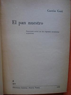 EL PAN NUESTRO. PANORAMA SOCIAL DE LAS REGIONES CEREALISTAS ARGENTINAS: GORI, Gastón