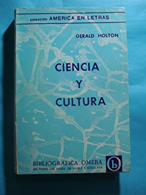 CIENCIA Y CULTURA: HOLTON, Gerald (Compilador)