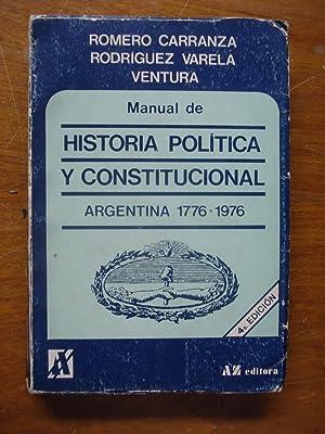 MANUAL DE HISTORIA POLÍTICA Y CONSTITUCIONAL ARGENTINA: ROMERO CARRANZA, Ambrosio