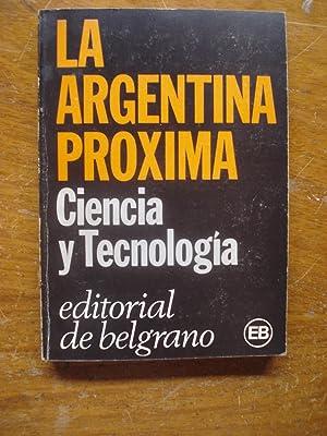 LA ARGENTINA PRÓXIMA. CIENCIA Y TECNOLOGÍA: EDITORIAL DE BELGRANO