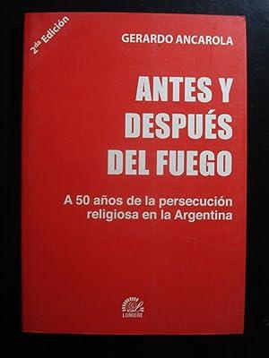 ANTES Y DESPUÉS DEL FUEGO. A 50 AÑOS DE LA PERSECUCIÓN RELIGIOSA EN LA ...