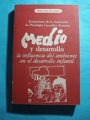 MEDIO Y DESARROLLO, LA INFLUENCIA DEL AMBIENTE EN EL DESARROLLO INFANTIL: DEL RÍO, Pablo (Editor)
