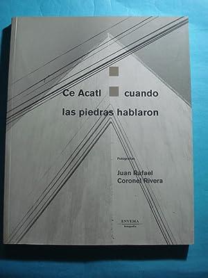 Ce ACATL CUANDO LAS PIEDRAS HABLARON: CORONEL RIVERA, Juan
