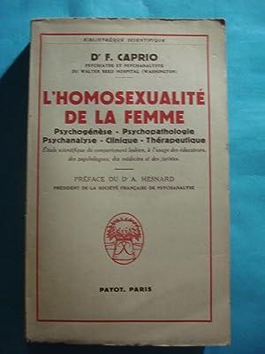 L'HOMOSEXUALITÉ DE LA FEMME. PSYCHOGÉNÉSE - PSYCHOPATHOLOGIE - ...