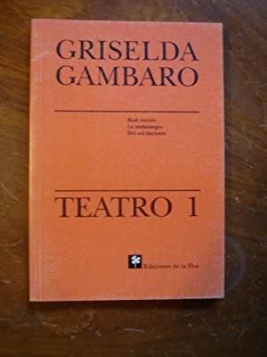 TEATRO 1. REAL ENVIDO. LA MALASANGRE. DEL: GAMBARO, Griselda