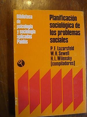 PLANIFICACIÓN SOCIOLÓGICA DE LOS PROBLEMAS SOCIALES: LAZARSFELD, Paul F.