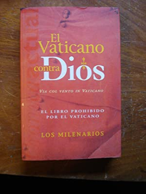 EL VATICANO CONTRA DIOS. VIA COL VENTO IN VATICANO. (EL LIBRO PROHIBIDO POR EL VATICANO): MARINELLI...
